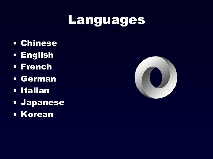 Languages • • Chinese English French German Italian Japanese Korean