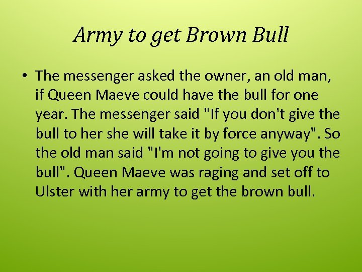 Army to get Brown Bull • The messenger asked the owner, an old man,