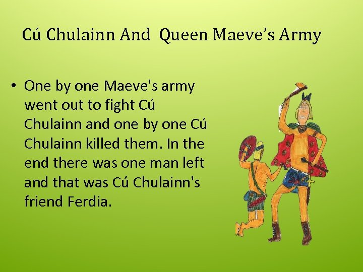 Cú Chulainn And Queen Maeve's Army • One by one Maeve's army went out
