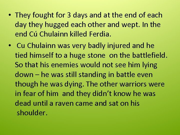 • They fought for 3 days and at the end of each day
