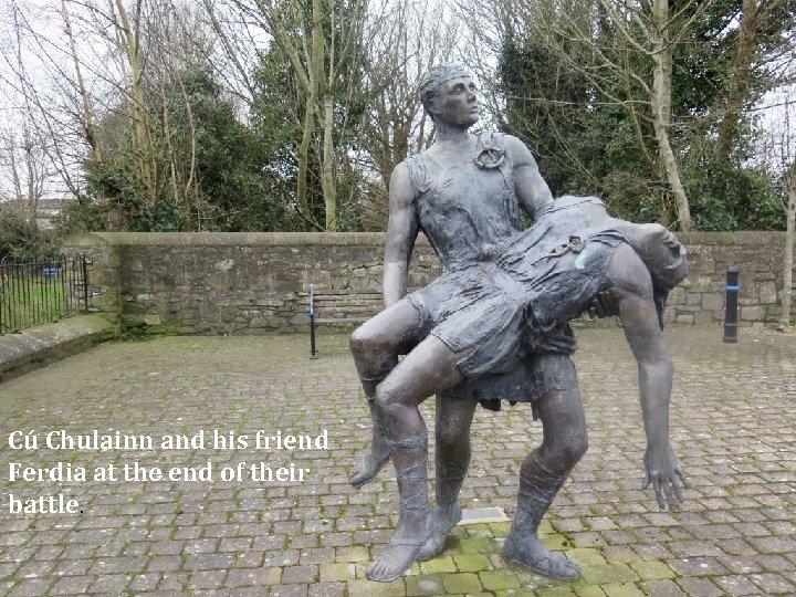 Cú Chulainn and his friend Ferdia at the end of their battle.