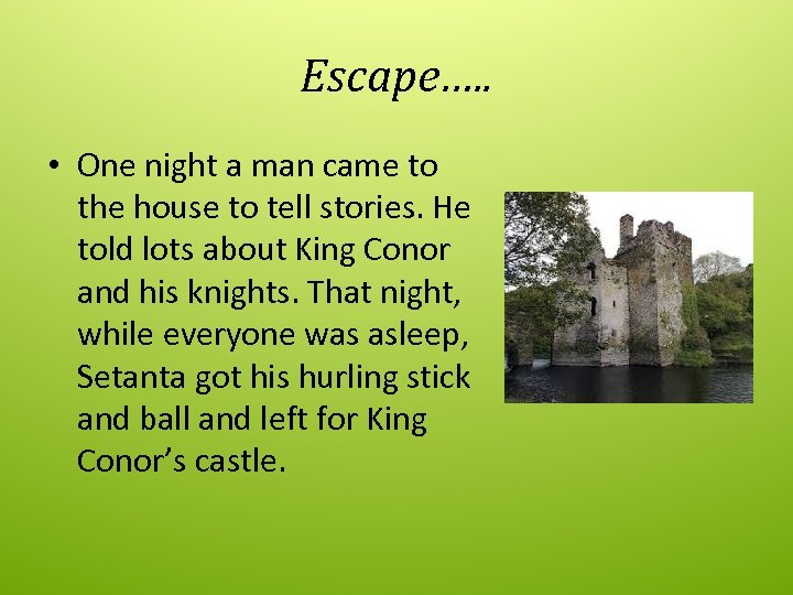Escape…. . • One night a man came to the house to tell stories.