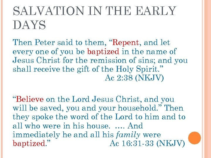 "SALVATION IN THE EARLY DAYS Then Peter said to them, ""Repent, and let every"