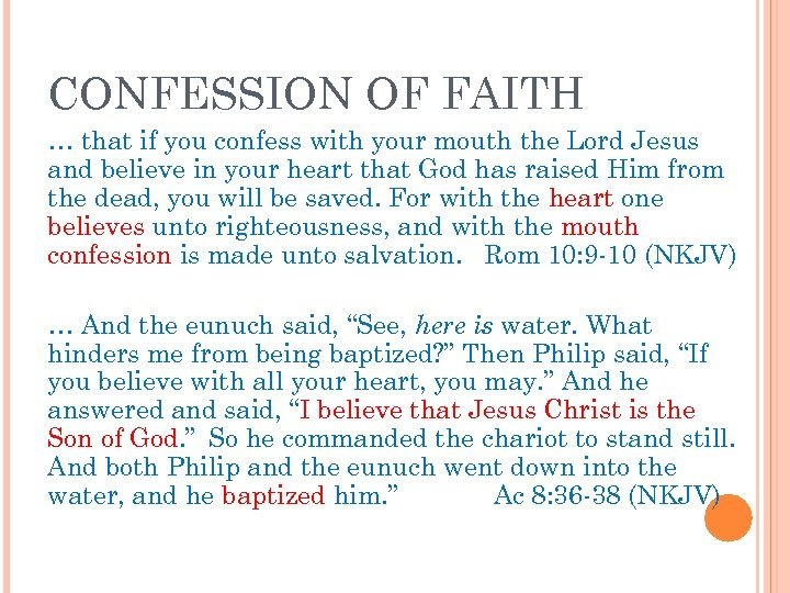 CONFESSION OF FAITH … that if you confess with your mouth the Lord Jesus