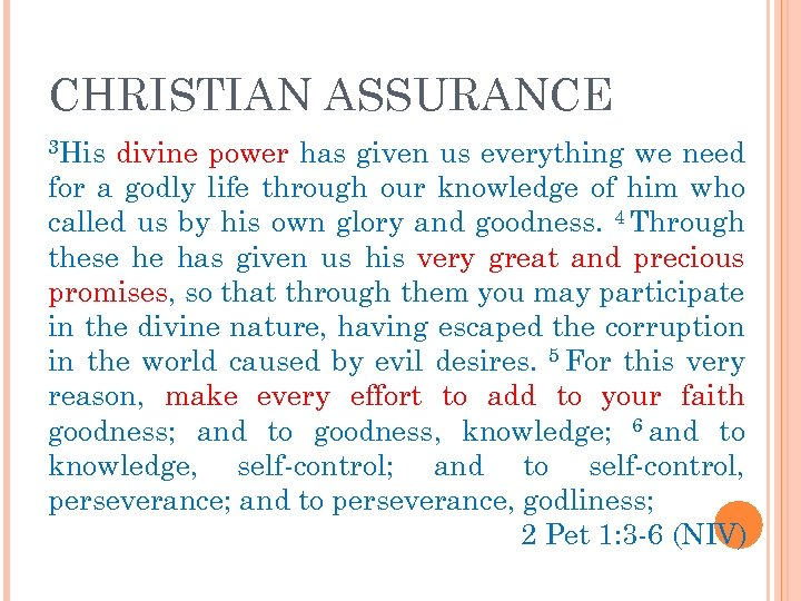 CHRISTIAN ASSURANCE 3 His divine power has given us everything we need for a