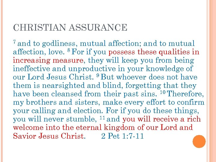 CHRISTIAN ASSURANCE 7 and to godliness, mutual affection; and to mutual affection, love. 8