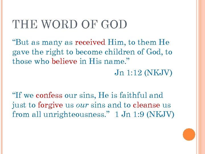 "THE WORD OF GOD ""But as many as received Him, to them He gave"