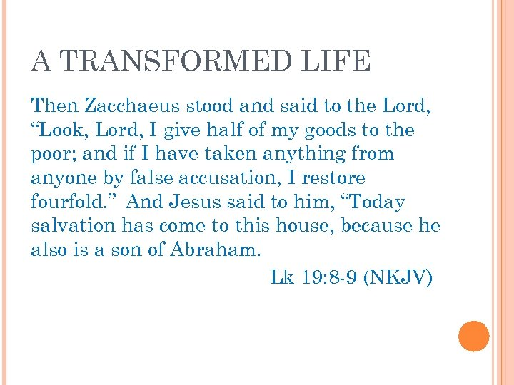 "A TRANSFORMED LIFE Then Zacchaeus stood and said to the Lord, ""Look, Lord, I"