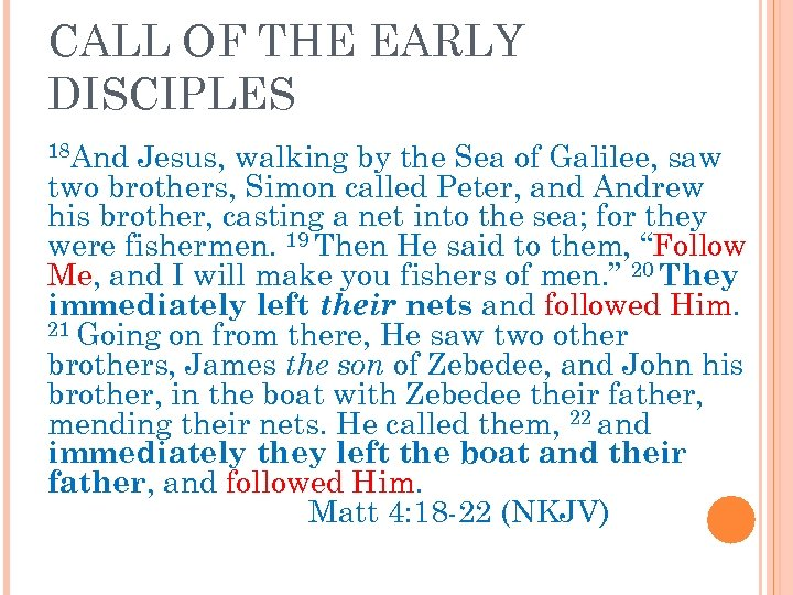 CALL OF THE EARLY DISCIPLES 18 And Jesus, walking by the Sea of Galilee,