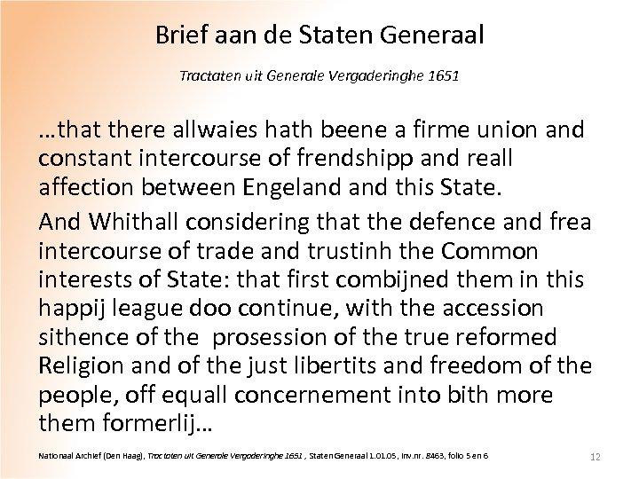 Brief aan de Staten Generaal Tractaten uit Generale Vergaderinghe 1651 …that there allwaies hath