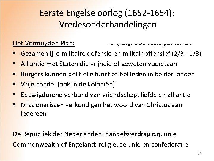Eerste Engelse oorlog (1652 -1654): Vredesonderhandelingen Het Vermuyden Plan: Timothy Venning, Cromwellian Foreign Policy