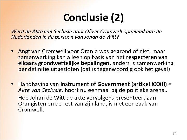 Conclusie (2) Werd de Akte van Seclusie door Oliver Cromwell opgelegd aan de Nederlanden