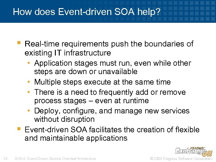 How does Event-driven SOA help? § § 16 Real-time requirements push the boundaries of