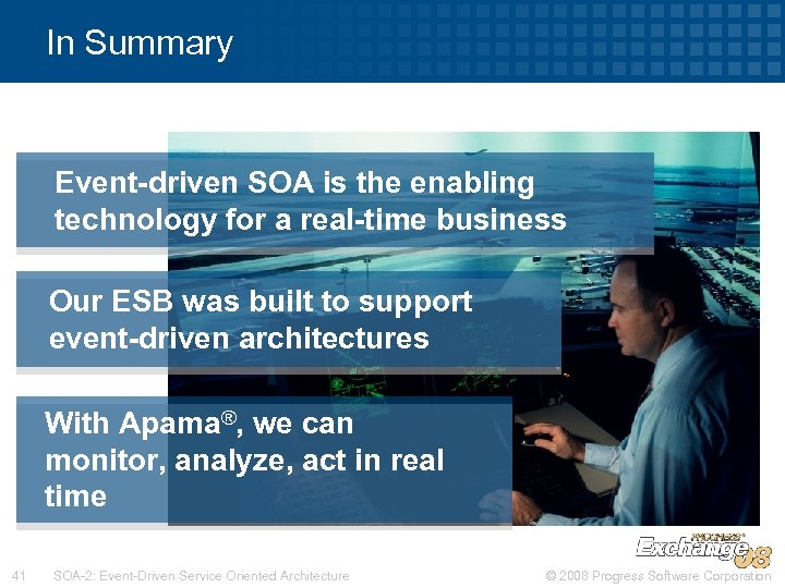 In Summary Event-driven SOA is the enabling technology for a real-time business Our ESB