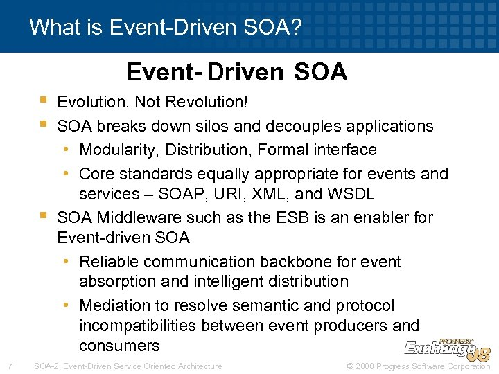 What is Event-Driven SOA? Event- Driven SOA § § § 7 Evolution, Not Revolution!