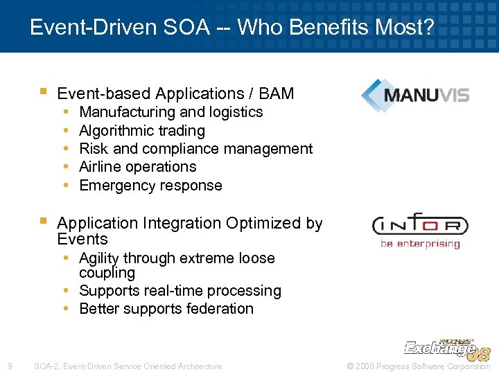 Event-Driven SOA -- Who Benefits Most? § § Event-based Applications / BAM • •