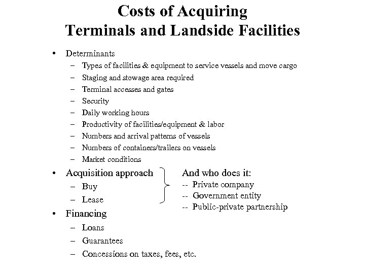Costs of Acquiring Terminals and Landside Facilities • Determinants – – – – –