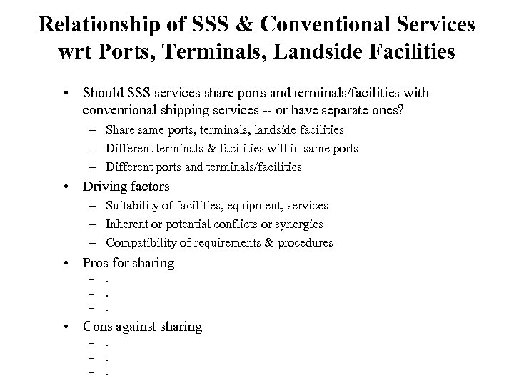 Relationship of SSS & Conventional Services wrt Ports, Terminals, Landside Facilities • Should SSS