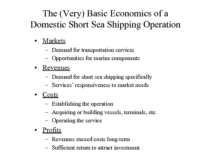 The (Very) Basic Economics of a Domestic Short Sea Shipping Operation • Markets –