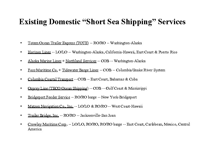"""Existing Domestic """"Short Sea Shipping"""" Services • Totem Ocean Trailer Express (TOTE) -- RO/RO"""