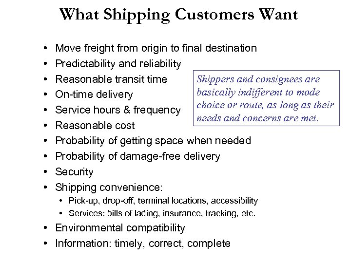 What Shipping Customers Want • • • Move freight from origin to final destination