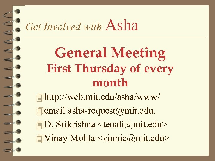 Get Involved with Asha General Meeting First Thursday of every month 4 http: //web.