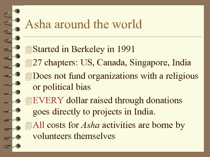 Asha around the world 4 Started in Berkeley in 1991 4 27 chapters: US,