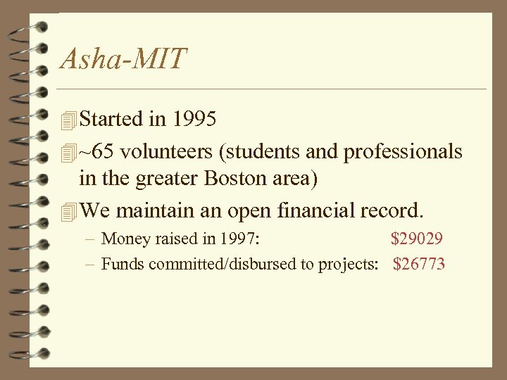 Asha-MIT 4 Started in 1995 4 ~65 volunteers (students and professionals in the greater