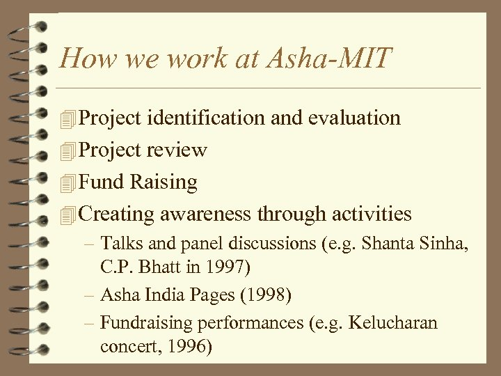 How we work at Asha-MIT 4 Project identification and evaluation 4 Project review 4