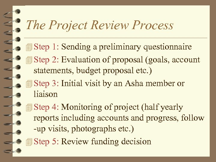 The Project Review Process 4 Step 1: Sending a preliminary questionnaire 4 Step 2: