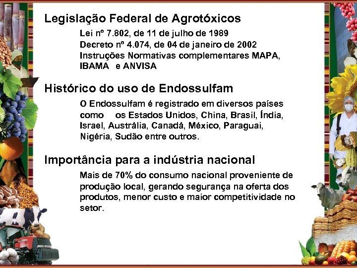 Legislação Federal de Agrotóxicos Lei nº 7. 802, de 11 de julho de 1989