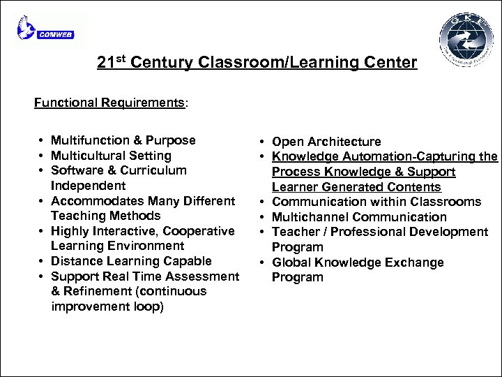 21 st Century Classroom/Learning Center Functional Requirements: • Multifunction & Purpose • Multicultural Setting