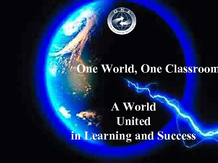 One World, One Classroom A World United in Learning and Success