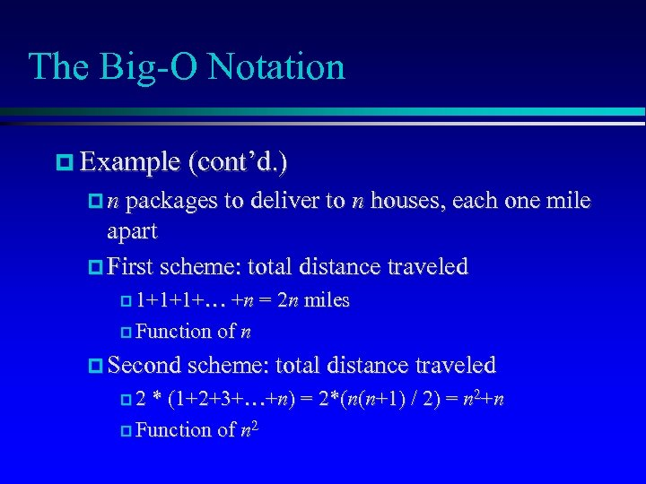 The Big-O Notation Example (cont'd. ) n packages to deliver to n houses, each