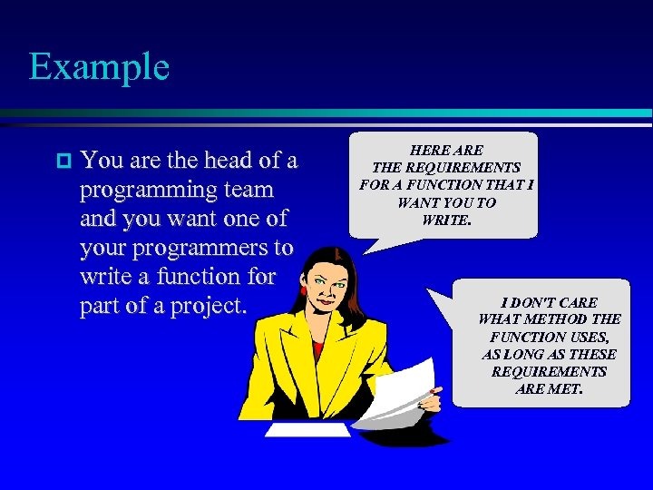 Example You are the head of a programming team and you want one of