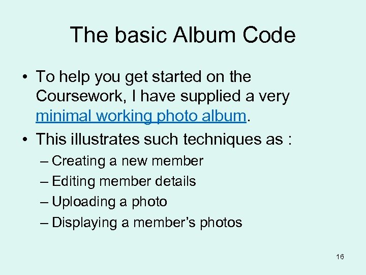The basic Album Code • To help you get started on the Coursework, I