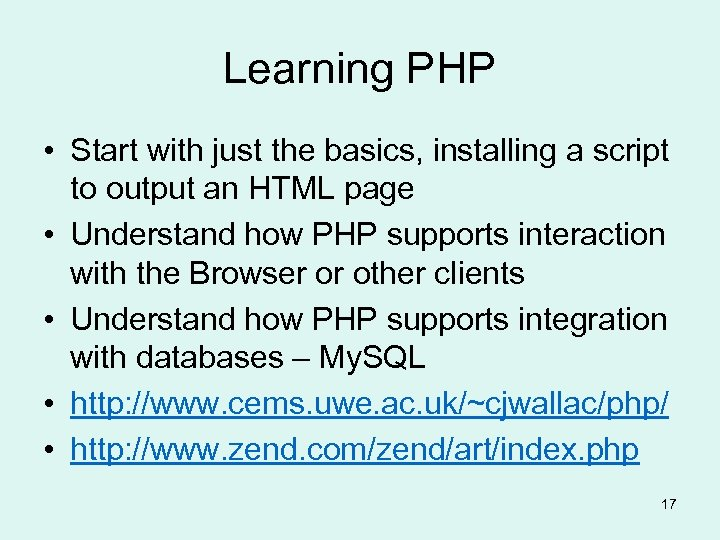 Learning PHP • Start with just the basics, installing a script to output an