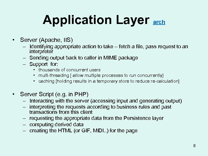 Application Layer arch • Server (Apache, IIS) – Identifying appropriate action to take –
