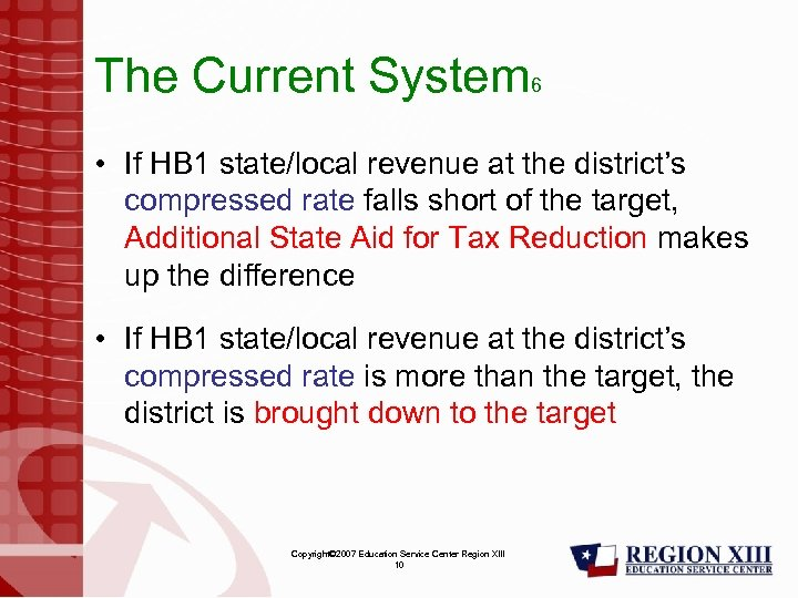 The Current System 6 • If HB 1 state/local revenue at the district's compressed