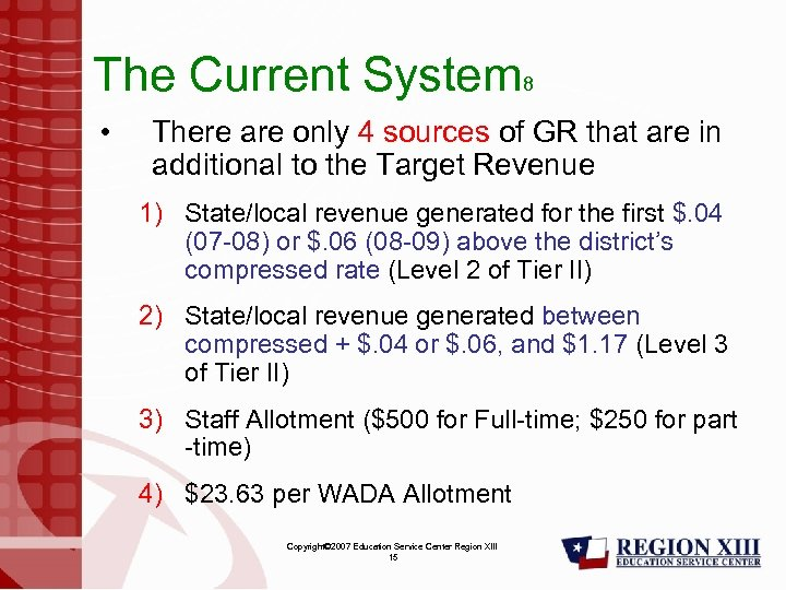 The Current System 8 • There are only 4 sources of GR that are