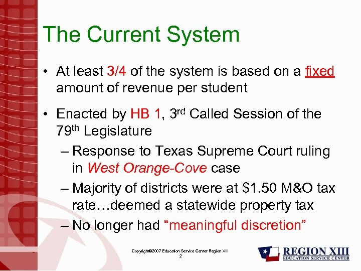 The Current System • At least 3/4 of the system is based on a