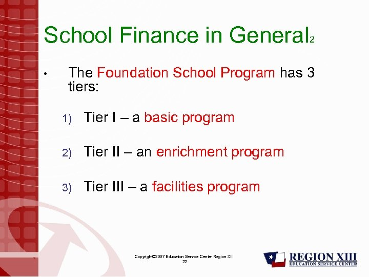 School Finance in General 2 • The Foundation School Program has 3 tiers: 1)
