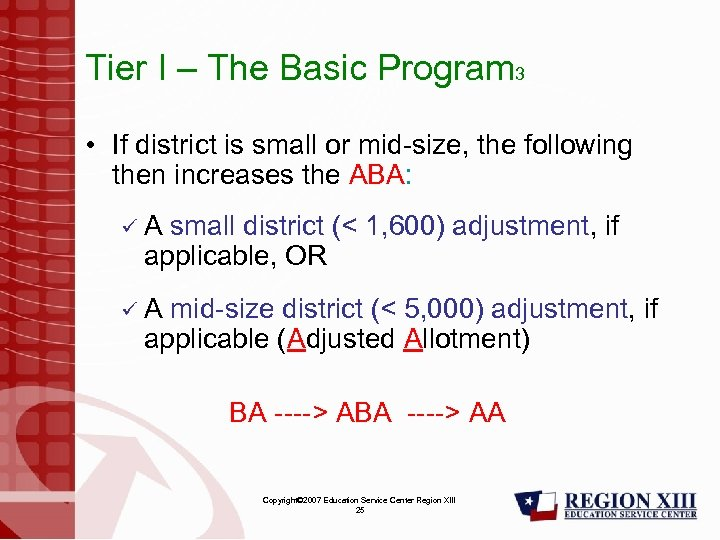 Tier I – The Basic Program 3 • If district is small or mid-size,