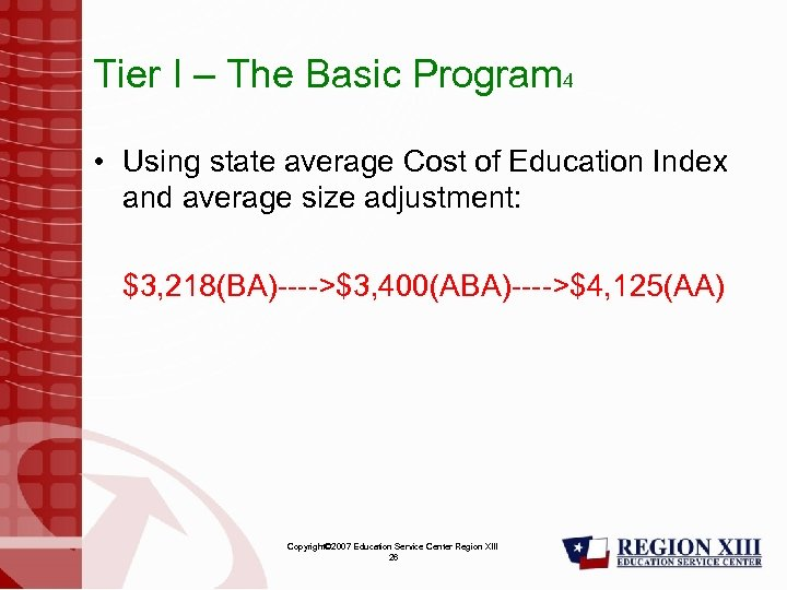 Tier I – The Basic Program 4 • Using state average Cost of Education