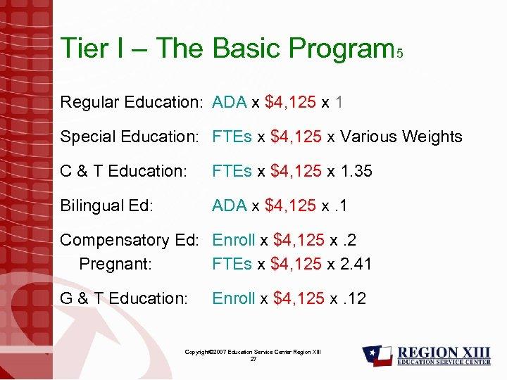 Tier I – The Basic Program 5 Regular Education: ADA x $4, 125 x