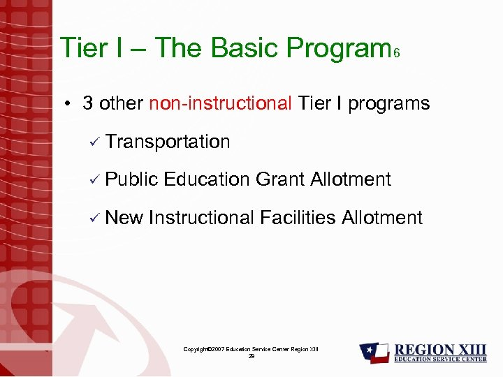 Tier I – The Basic Program 6 • 3 other non-instructional Tier I programs