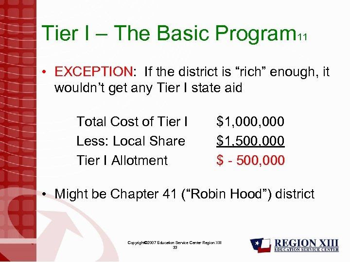 "Tier I – The Basic Program 11 • EXCEPTION: If the district is ""rich"""