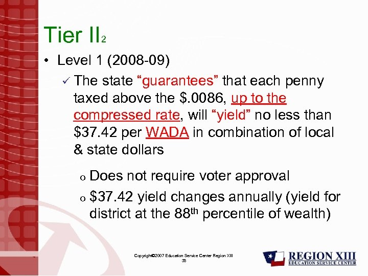 "Tier II 2 • Level 1 (2008 -09) ü The state ""guarantees"" that each"