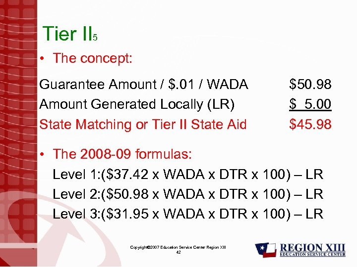 Tier II 5 • The concept: Guarantee Amount / $. 01 / WADA Amount