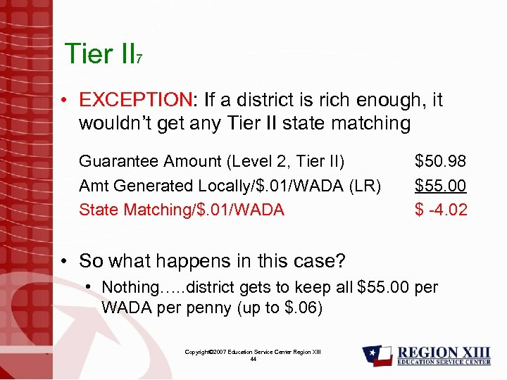 Tier II 7 • EXCEPTION: If a district is rich enough, it wouldn't get
